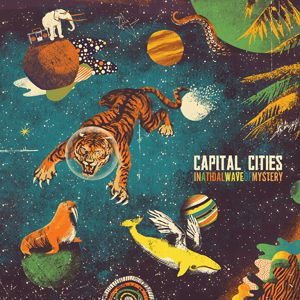 Capital Cities – In A Tidal Wave Of Mystery (2014)