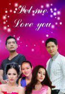 (Phim VN) Hãy Để Anh Yêu Em (2015)