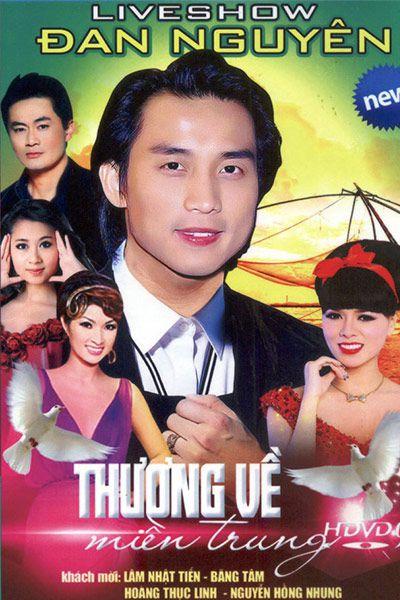 [DVD5] Liveshow Đan Nguyên: Thương Về Miền Trung (2015)