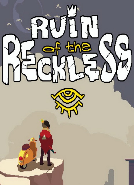 [PC] Ruin of the Reckless (Action | Adventure | Indie | RPG | 2017)