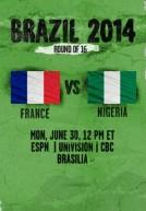 World Cup 2014 – Vòng 2 – Pháp Vs Nigeria