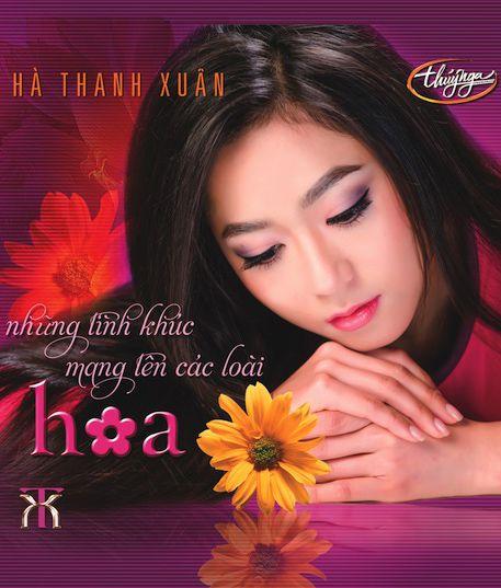 Hà Thanh Xuân – Những Tình Khúc Mang Tên Các Loài Hoa