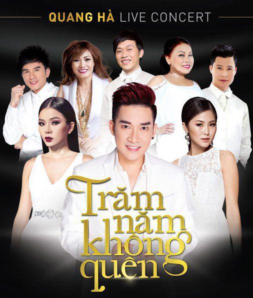 Liveshow Quang Hà – Trăm Năm Không Quên