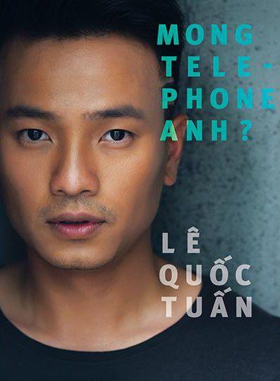 Lê Quốc Tuấn – Mong Telephone Anh