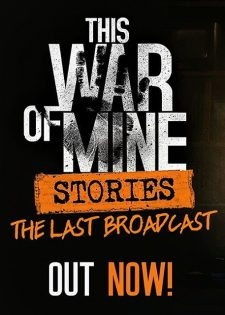 This War of Mine: Stories – The Last Broadcast