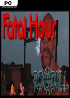 [PC] Fatal Hour Roadkill