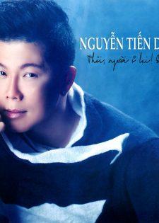 New Day CD : Nguyễn Tiến Dũng – Thôi, Người Ở Lại! Em Đi(2015) [NRG]