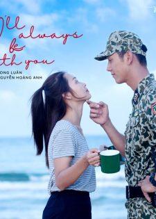 Bên Em Là Anh (I'll Always Be With You) (Hậu Duệ Mặt Trời OST)
