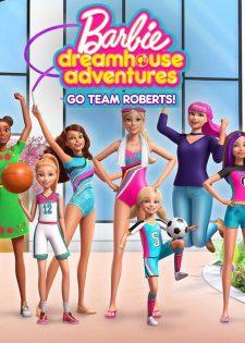 Barbie Cuộc Phiêu Lưu Trong Ngôi Nhà Mơ Ước: Đi Nào Đội Roberts – Phần 2