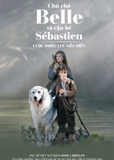 Chú Chó Belle Và Cậu Bé Sebastien: Cuộc Phiêu Lưu Tiếp Diễn